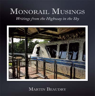 Martin Beaudry's, Monorail Musings